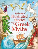 Cover image for Usborne illustrated stories from the Greek myths.