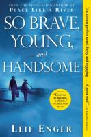 Cover image for So brave, young, and handsome [large type]