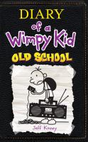 Cover image for Diary of a wimpy kid [large type] : old school