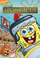 Cover image for SpongeBob SquarePants. Spongicus [videorecording (DVD)]