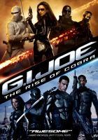 Cover image for G.I. Joe. The rise of Cobra [videorecording (DVD)]