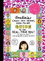 Cover image for Amelia's cross-my-heart, hope-to-die guide to the real, true you! / by Marissa Moss.