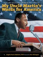 Cover image for My Uncle Martin's words for America : Martin Luther King Jr.'s niece tells how he made a difference