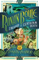Cover image for Ronan Boyle and the Swamp of Certain Death