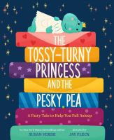 Cover image for The tossy-turny princess and the pesky pea : a fairy tale to help you fall asleep