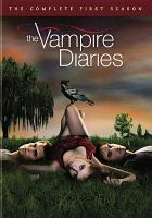 Cover image for The vampire diaries. The complete first season [videorecording (DVD)]