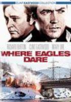 Cover image for Where eagles dare [videorecording (DVD)]
