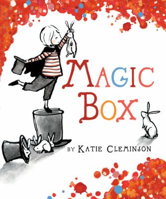 Cover image for Magic box : a magical story / by Katie Cleminson.