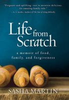 Cover image for Life from scratch : a memoir of food, family, and forgiveness