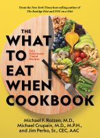 Cover image for The what to eat when cookbook : 135+ deliciously timed recipes