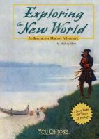 Cover image for Exploring the New World : an interactive history adventure