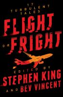 Cover image for Flight or fright [large type] : 17 turbulent tales