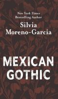 Cover image for Mexican gothic [large type]