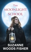 Cover image for The moonlight school [large type]