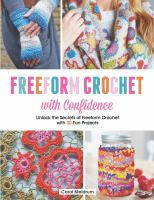 Cover image for Freeform crochet with confidence : unlock the secrets of freeform crochet with 30 fun projects