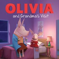 Cover image for Olivia and Grandma's visit / adapted by Cordelia Evans ; illustrated by Shane L. Johnson.