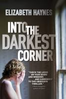 Cover image for Into the darkest corner : a novel