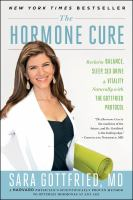 Cover image for The hormone cure : reclaim balance, sleep, sex drive, and vitality naturally with the Gottfried Protocol