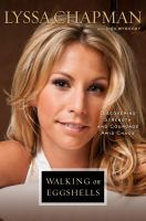 Cover image for Walking on eggshells : discovering strength and courage amid chaos