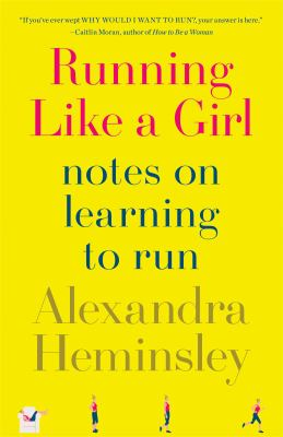 Cover image for Running like a girl : notes on learning to run