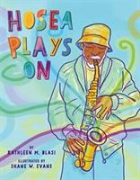 Cover image for Hosea plays on / by Kathleen M. Blasi ; illustrated by Shane W. Evans.