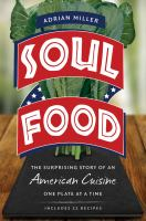Cover image for Soul food : the surprising story of an American cuisine, one plate at a time
