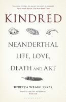 Cover image for Kindred : Neanderthal life, love, death and art