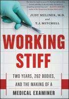 Cover image for Working stiff : two years, 262 bodies, and the making of a medical examiner