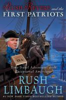 Cover image for Rush Revere and the first patriots : time-travel adventures with exceptional Americans