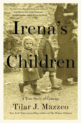 Cover image for Irena's children : the extraordinary story of the woman who saved 2,500 children from the Warsaw ghetto