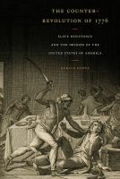 Cover image for The counter-revolution of 1776 : slave resistance and the origins of the United States of America