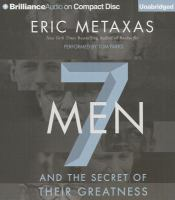 Cover image for 7 men [sound recording (book on CD)] : and the secret of their greatness