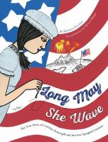 Cover image for Long may she wave : the true story of Caroline Pickersgill and her star-spangled creation