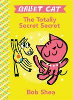 Cover image for Ballet Cat : the totally secret secret