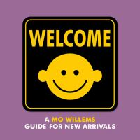 Cover image for Welcome : a Mo Willems guide for new arrivals