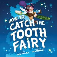 Cover image for How to catch the Tooth Fairy