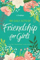 Cover image for 100 daily acts of friendship for girls : a devotional