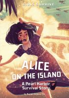 Cover image for Alice on the island : a Pearl Harbor survival story