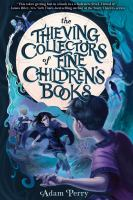 Cover image for The thieving collectors of fine children's books