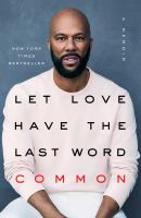 Cover image for Let love have the last word : a memoir