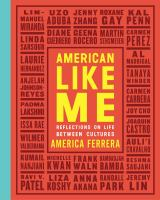 Cover image for American like me : reflections on life between cultures