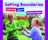 Cover image for Setting boundaries : learning about healthy relationships
