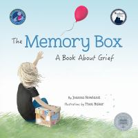 Cover image for The memory box : a book about grief