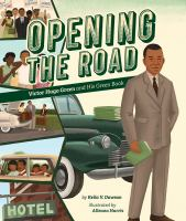 Cover image for Opening the road : Victor Hugo Green and his Green Book