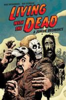 Cover image for Living with the dead : a zombie bromance