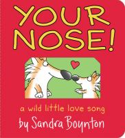 Cover image for Your Nose! : a wild little love song