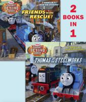 Cover image for Thomas at the steelworks ; Friends to the rescue!