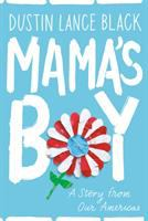 Cover image for Mama's boy : a story from our Americas