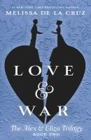 Cover image for Love & war : an Alex & Eliza story