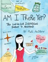 Cover image for Am I there yet? : the loop-de-loop, zigzagging journey to adulthood